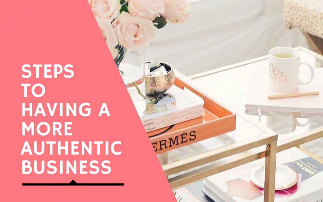 Steps to having a more authentic business